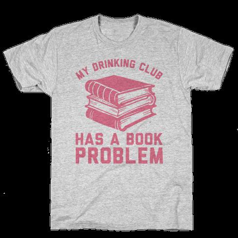 My Drinking Club Has A Book Problem Mens T-Shirt
