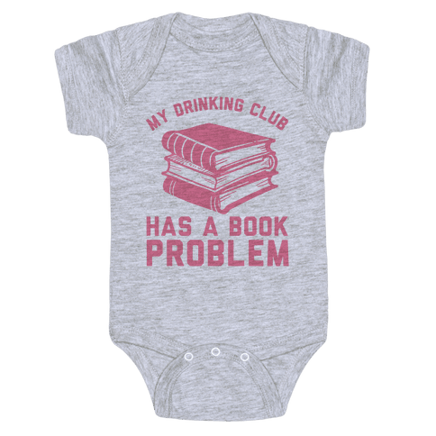 My Drinking Club Has A Book Problem Baby Onesy