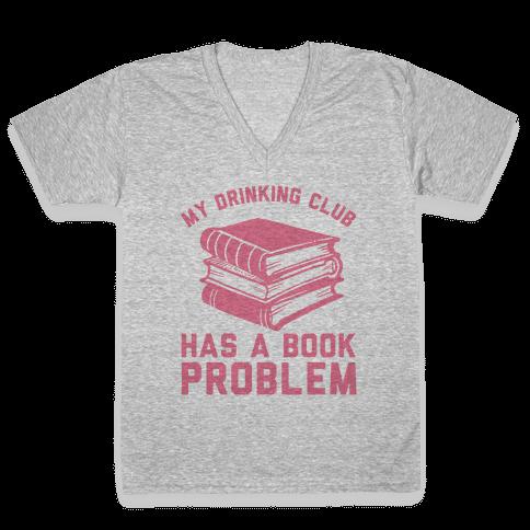My Drinking Club Has A Book Problem V-Neck Tee Shirt