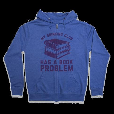 My Drinking Club Has A Book Problem Zip Hoodie