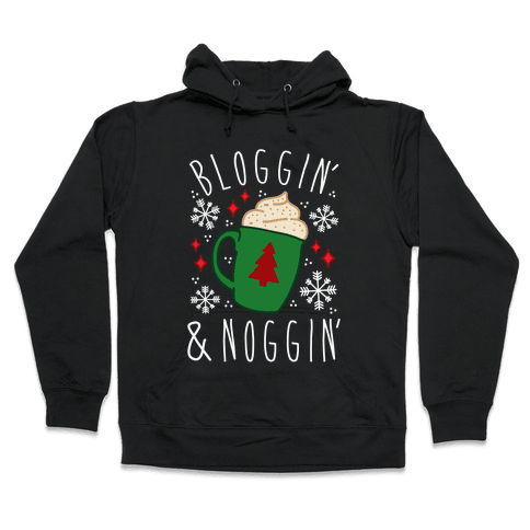 Bloggin' and Noggin' Hooded Sweatshirt