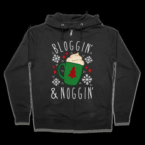 Bloggin' and Noggin' Zip Hoodie