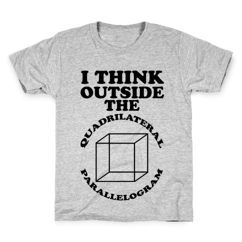 I Think Outside the Quadrilateral Parallelogram  Kids T-Shirt