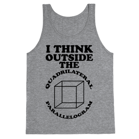 I Think Outside the Quadrilateral Parallelogram  Tank Top