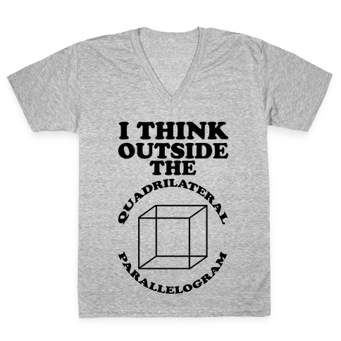 I Think Outside the Quadrilateral Parallelogram  V-Neck Tee Shirt
