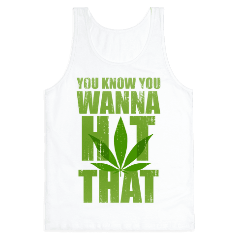 You Know You Wanna Hit That (Tank) Tank Top