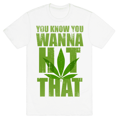 You Know You Wanna Hit That (Tank) Mens T-Shirt