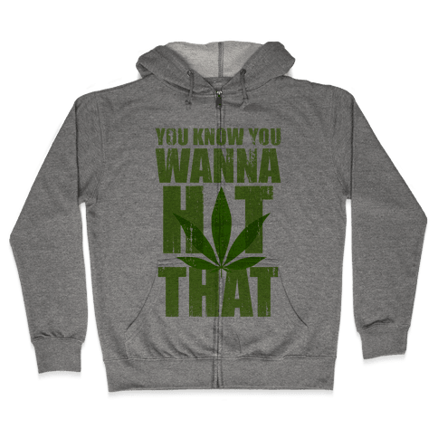 You Know You Wanna Hit That (Tank) Zip Hoodie