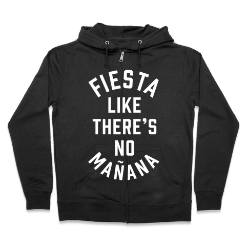 Fiesta Like There's No Maana Zip Hoodie