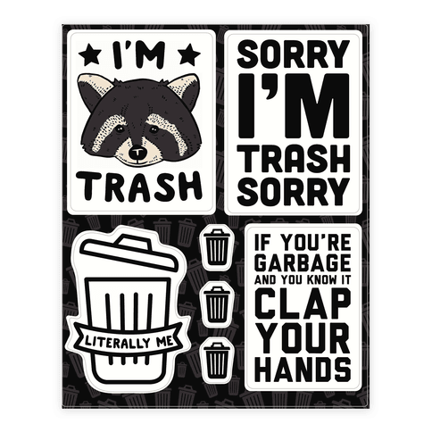 I'm Trash  Sticker/Decal Sheet