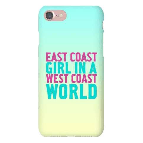 East Coast Girl In A West Coast World Phone Case