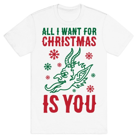 All I Want For Christmas Is You Krampus T-Shirt