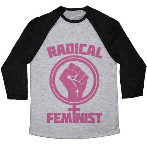 Radical Feminist Baseball Tee