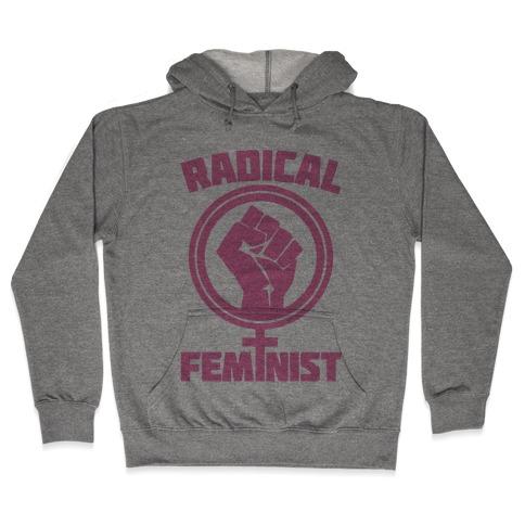 Radical Feminist Hooded Sweatshirt