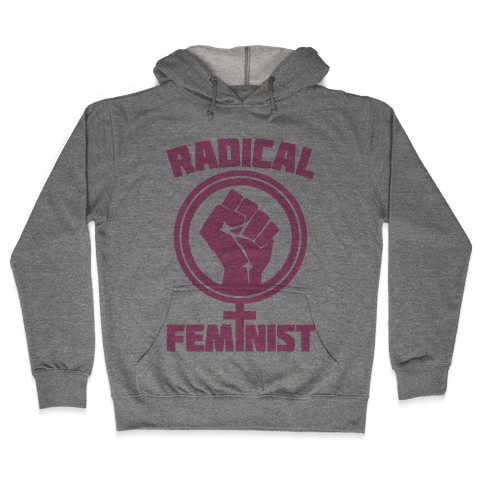 Radical Feminist Hooded Sweatshirt