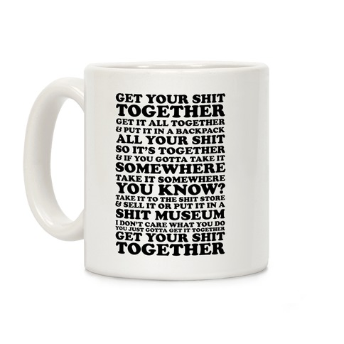 Get Your Shit Together Coffee Mug