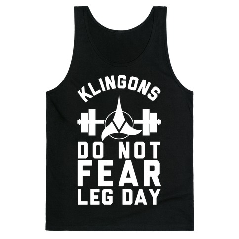 Klingons Do Not Fear Leg Day Tank Top