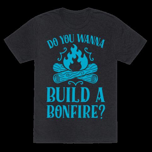 Do You Wanna Build a Bonfire?