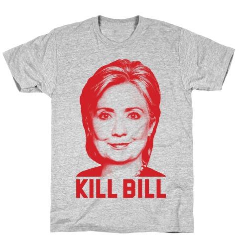 bad757e4e8 Kill Bill Hillary T-Shirt | LookHUMAN