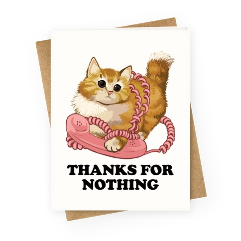 Thanks For Nothing Greeting Card