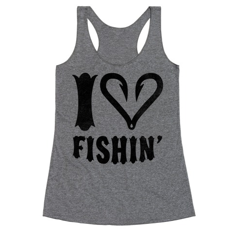I Love Fishin' Racerback Tank Top
