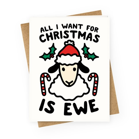 All I Want For Christmas Is Ewe Greeting Card