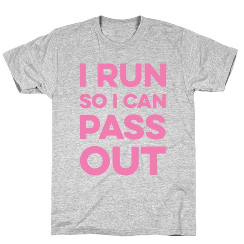 I Run So I Can Pass Out Mens T-Shirt