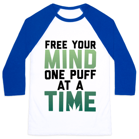 Free Your Mind, One Puff At A Time Baseball Tee