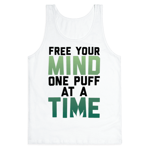 Free Your Mind, One Puff At A Time Tank Top