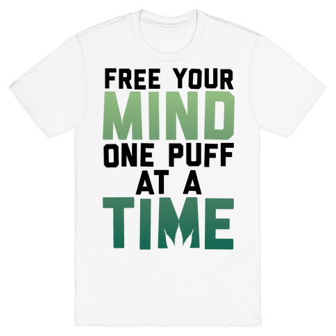 Free Your Mind, One Puff At A Time Mens T-Shirt