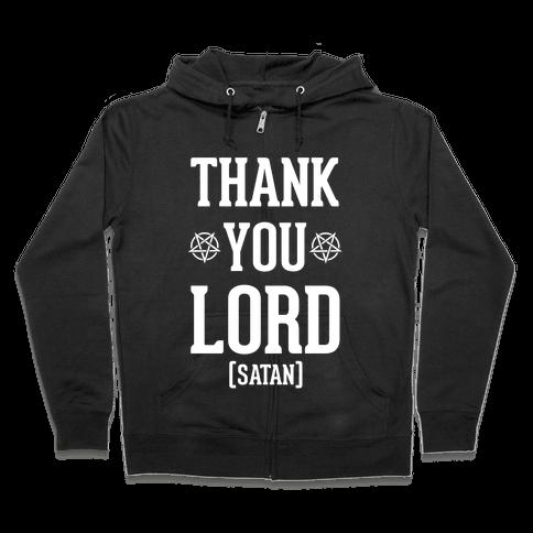 Thank You Lord (Satan) Zip Hoodie