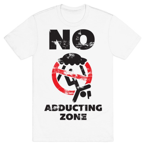 No Abducting Zone T-Shirt