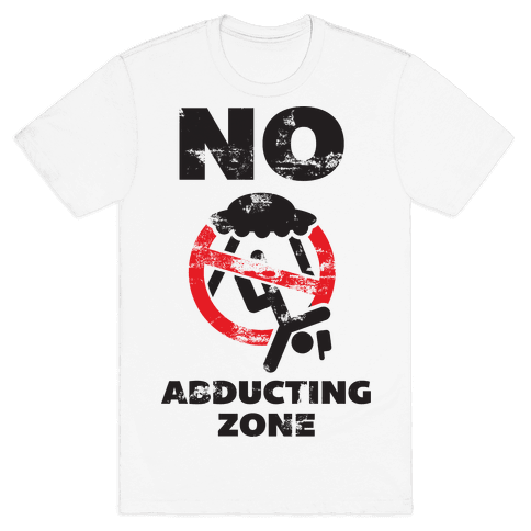 No Abducting Zone Mens T-Shirt