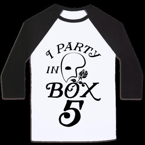 I Party In Box 5 Baseball Tee