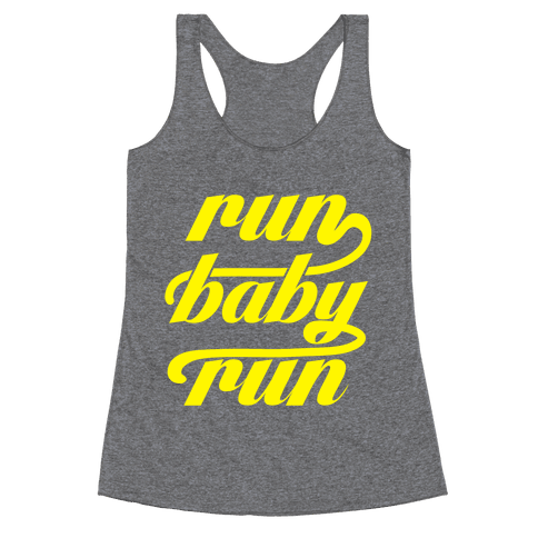 Run Baby Run Racerback Tank Top