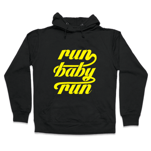 Run Baby Run Hooded Sweatshirt