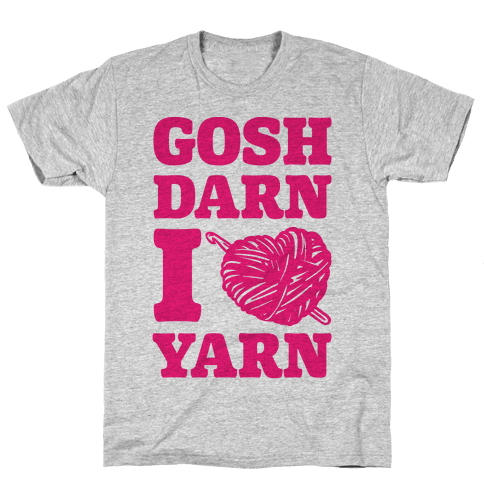 Gosh Darn I Love Yarn Mens T-Shirt