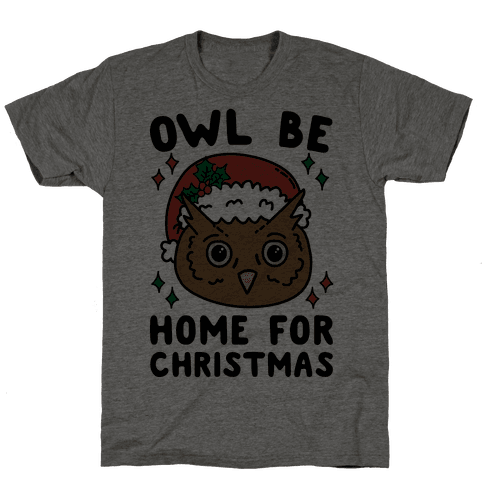 Owl Be Home For Christmas Mens T-Shirt