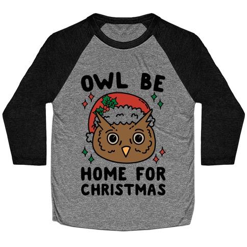 Owl Be Home For Christmas Baseball Tee