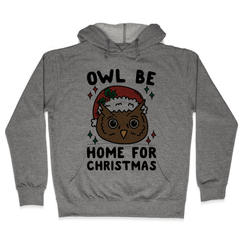 Owl Be Home For Christmas Hooded Sweatshirt