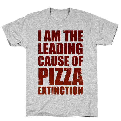 Leading Cause Of Pizza Extinction Mens T-Shirt