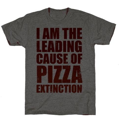 Leading Cause Of Pizza Extinction
