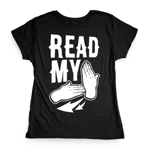 Read My Hands Womens T-Shirt