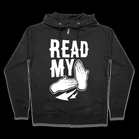 Read My Hands Zip Hoodie
