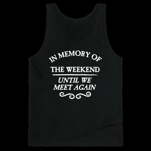 In Memory Of The Weekend - Until We Meet Again Tank Top