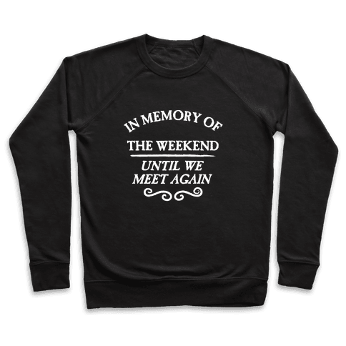 In Memory Of The Weekend - Until We Meet Again Pullover