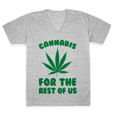 Cannabis For The Rest Of Us V-Neck Tee Shirt