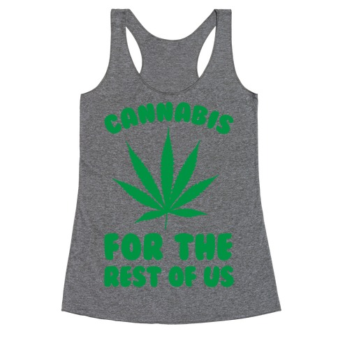 Cannabis For The Rest Of Us Racerback Tank Top