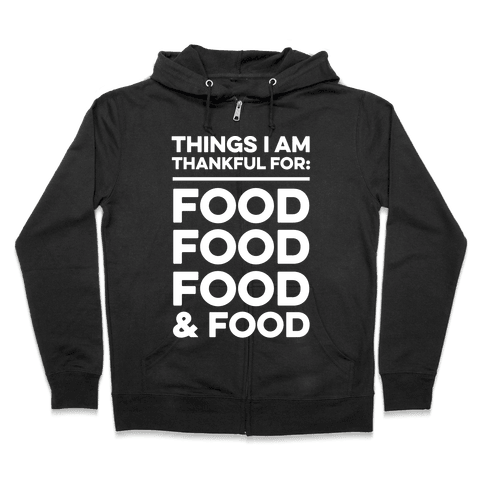 Things I Am Thankful For: Food Zip Hoodie