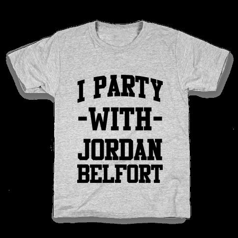 I Party with Jordan Belfort Kids T-Shirt